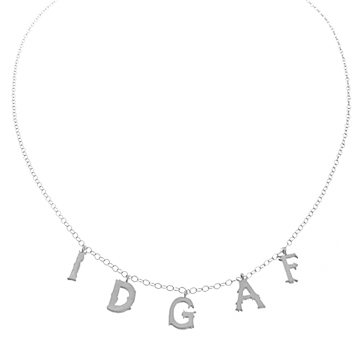 Click to purchase my IDGAF necklace in silver.